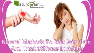 Natural Methods To Beat Joint Pain And Treat Stiffness In Adults.pptx