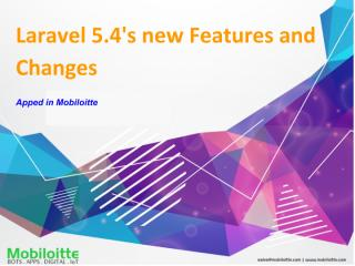 Laravel 5.4's new features and changes - Mobiloitte.pdf