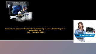For Fast and Customer Friendly Troubleshooting of Epson Printer Repair in Johnstown, NY Call +1838-800-0650.pptx
