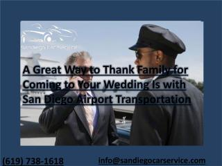 A Great Way to Thank Family for Coming to Your Wedding Is with San Diego Airport Transportation.pdf